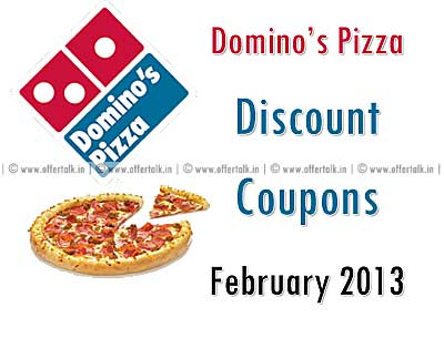 Dominos Coupon For February 2013, Enjoy Pizza with Discount discount 2